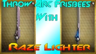 Destiny - HOW TO THROW ARC FRISBEES WITH RAZE LIGHTER!