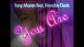 Tony Moran - You Are (Tony Moran & Warren Rigg Club Mix) feat Franchie Davis