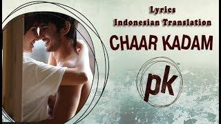Chaar Kadam Lyrics Indonesian Translation | Movie : PK