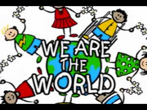 we are the world we are the children essay Writing and recording quicy jones was lined up as the producer, and michael jackson and lionel ritchie were the song writers it is said that richie came up with we are the world, we are the children.