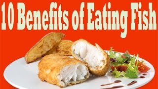 10 Benefits of Eating Fish