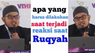 Apa yang dilakukan saat reaksi ketika diruqyah - ustadz Nuruddin Al Indunissy