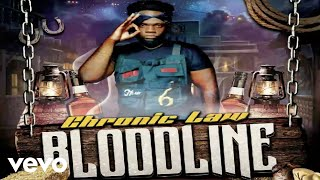 Chronic Law - Bloodline (Official Audio)