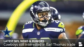NFL News & Rumors: Cowboys Trading For Earl Thomas, Tom Brady On Malcolm Butler, Bucs Investigation