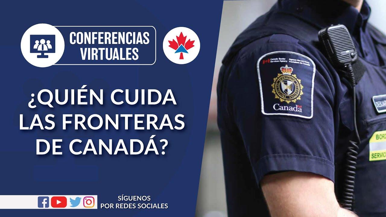 ¿Quién cuida las fronteras de Canadá? Conferencias CI, CI Canadá, Jesús Hernández, Quebec,