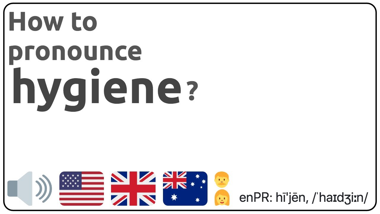 How to pronounce hygiene in english?