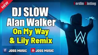 Download Lagu ON MY WAY VS LILY ALAN WALKER FULL BASS by Ferdin Ginting mp3