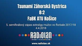 4. 4. 2018 MEX 5. semifinále play off, Tsunami Záhorská Bystrica - FaBK ATU Košice, Slovenský zväz florbalu