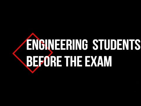 ENGINEERING STUDENTS BEFORE THE EXAM || How Engineers Study