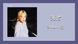 [ENG SUB] SHAUN (숀) - 36.5 Lyrics/가사