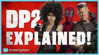 Deadpool 2 Explained: The Woman Problem, Family and the Tragic Backstory