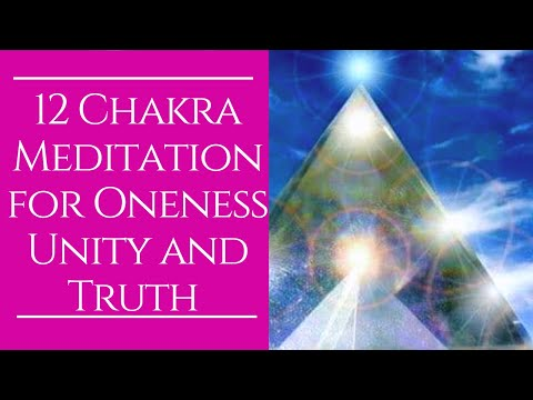 12 Chakra Meditation for Oneness Unity and Truth with Calista