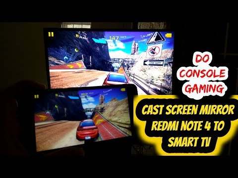Cast Mirror Screen Of Redmi Note 4 On TV - Do Console Gaming
