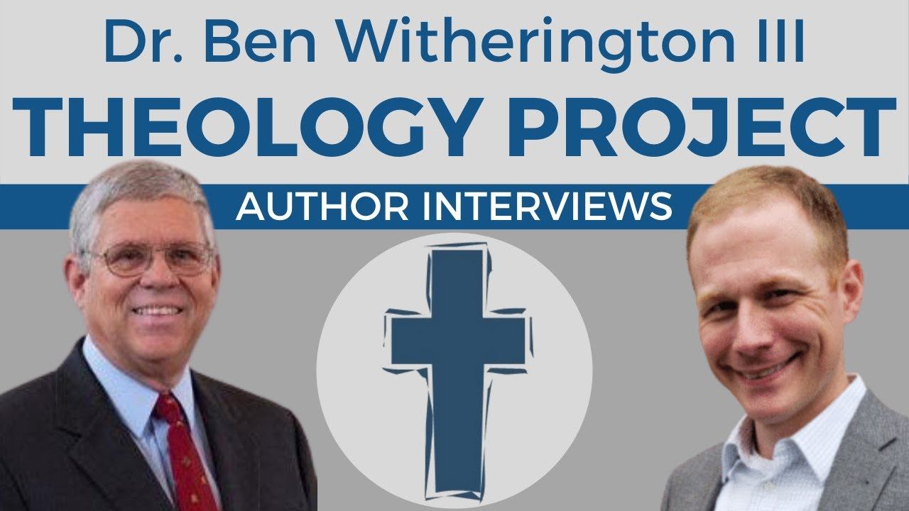 Ben Witherington on God's Character, Calvinism, & More