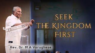 Seek the Kingdom First - Rev. Dr. M A Varughese
