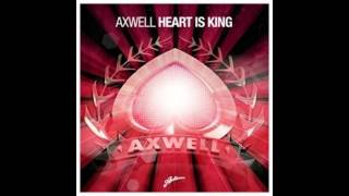 Axwell - Heart Is King (Original Mix)