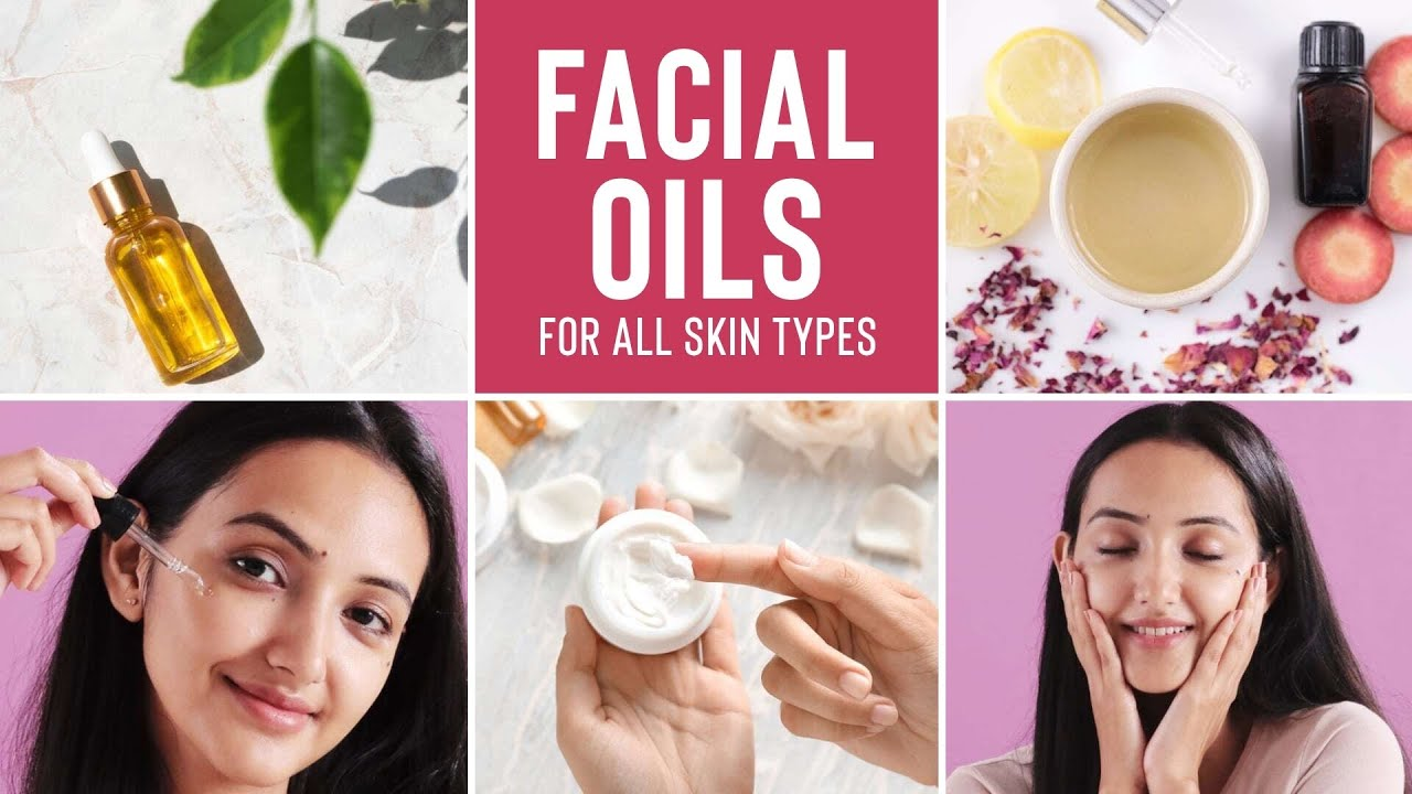 How To Use Facial Oils For Glowing Skin For All Skin Types | Oily, Dry, Normal & Sensitive Skin