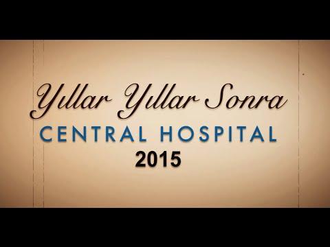 Yıllar Yıllar Sonra - Central Hospital
