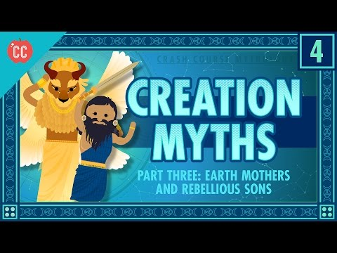 Earth Mothers and Rebellious Sons - Creation Part 3: Crash Course World Mythology #4