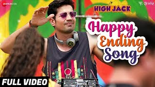 Happy Ending Song - Full Video | High Jack | Sumeet Vyas, Sonnalli S & Mantra | Taaruk R & Manasi M