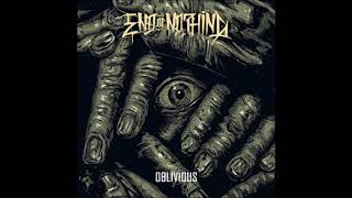 End Of Nothing - Oblivious 2018 (Full Album)