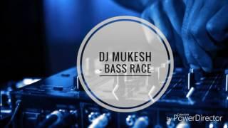 DJ Mukesh - (BASS RACE)
