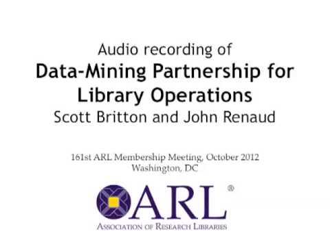 Data-Mining Partnership for Library Operations, ARL Membership Meeting, Oct. 2012