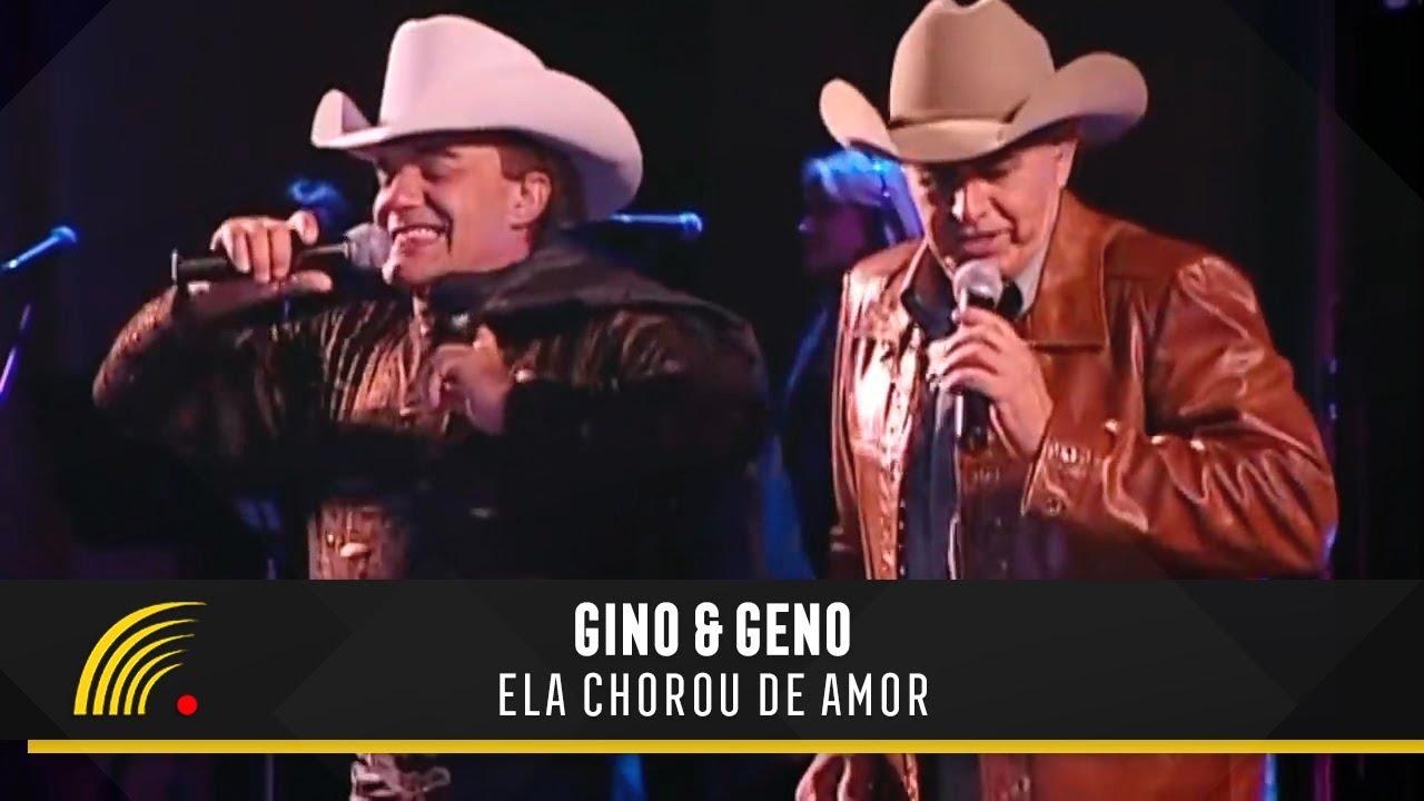 Gino Geno Ela Chorou De Amor Oficial Ao Vivo Youtube