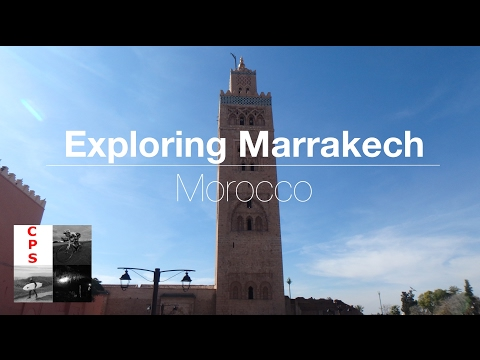 Exploring  Marrakech (Part 1 Morocco)