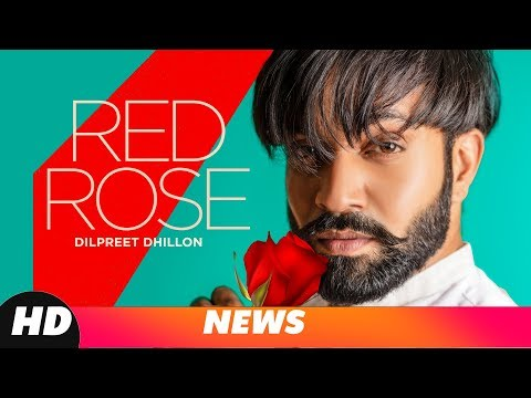 News | Red Rose | Dilpreet Dhillon | Deep Jandu | Parmish Verma | Releasing On 15 Nov 2018