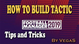 FOOTBALL MANAGER 19 - EP 1 - HOW TO BUILD TACTIC