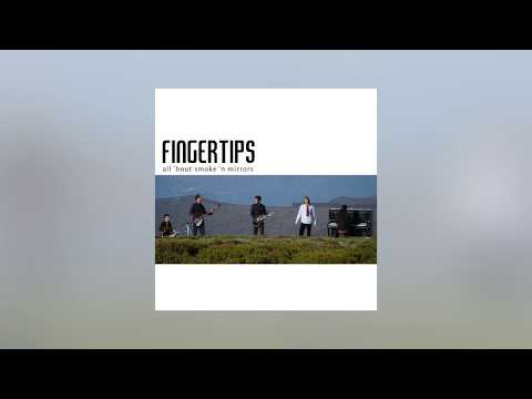 Fingertips - Smoke 'N Mirrors (Official Audio)