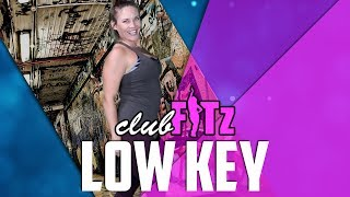 Low Key (feat. Tyga) By Ally Brooke | Club Fitz Dance Fitness | Choreo By Lauren Fitz