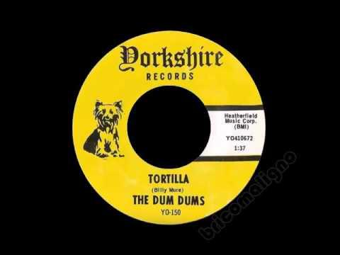 The Dum Dums - Tortilla