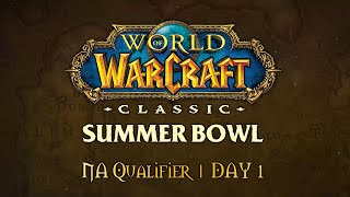 WoW Classic Summer Bowl | NA Qualifier | Day 1