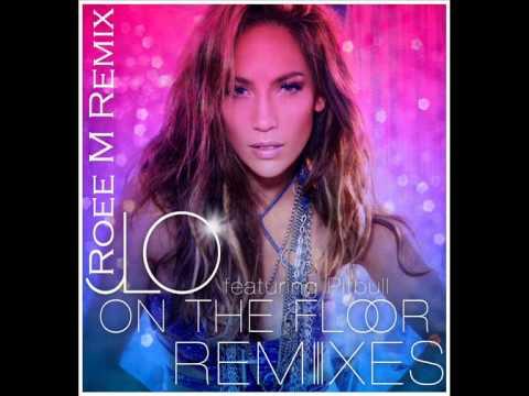 On The Floor ft. Pitbull - Jennifer Lopez Remix