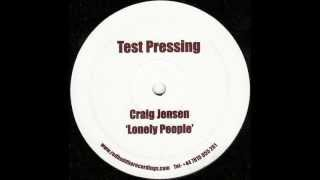 Craig Jensen - A1 Lonely People (Lonely People S-Sided EP)