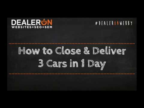 How to Close & Deliver 3 Cars in 1 Day