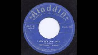 PEPPERMINT HARRIS - I CRY FOR MY BABY - ALADDIN