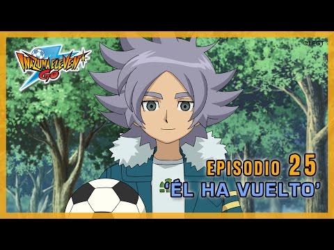 """Episodio 25 Inazuma Eleven Go Castellano  «¡""""ÉL"""" HA VUELTO!»"""