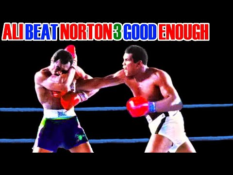 Muhammad Ali vs Ken Norton 3, Ali Beat Norton Good