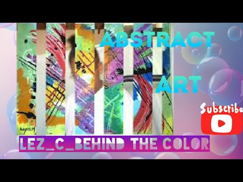 Lez_c_Behind The Color | Abstract Art l Alexis Matonie | South African Youtuber.