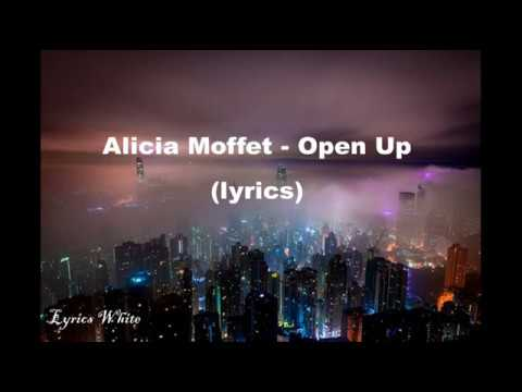 Alicia Moffet - Open Up (lyrics)