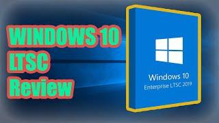 Windows 10 LTSC   The Best Windows 10?