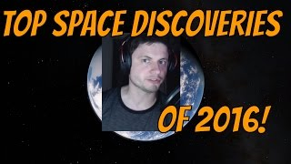 Top Space Discoveries of 2016 - Major Astronomical Findings - Space Engine