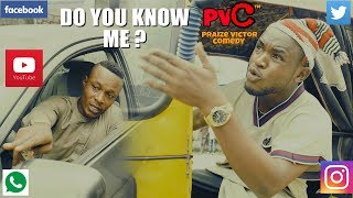 DO YOU KNOW ME PRAIZE VICTOR  COMEDY
