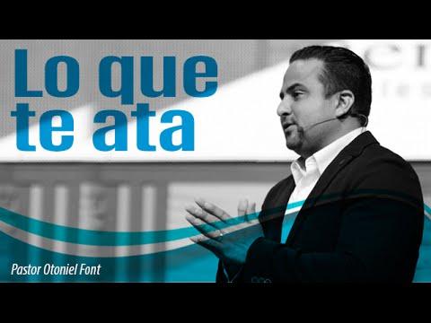 Pastor Otoniel Font - Lo que te Ata