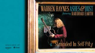 Warren Haynes - Stranded In Self-Pity (Ashes & Dust)