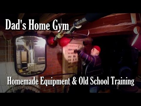 Dad's Home Gym - Homemade Equipment & Old School Training