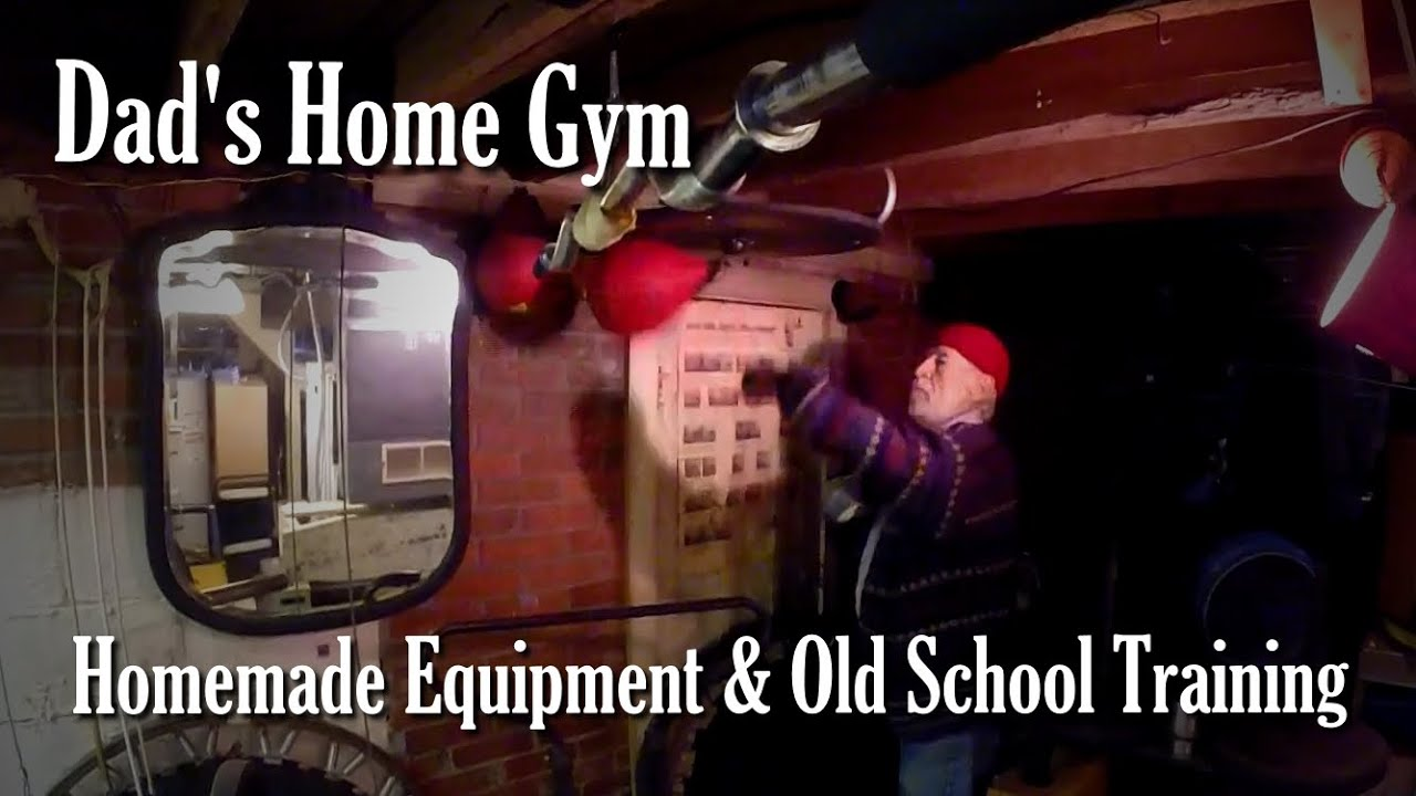 Dad's Home Gym - Homemade Equipment & Old School Training ...
